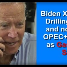 BIDEN BLEW UP OIL PRICES BY CANCELLING DRILLING IN U.S. — NOW HE CALLS ON OPEC