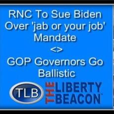 "RNC To Sue Biden Over ""Jab Mandate"" — GOP Governors Go Ballistic"