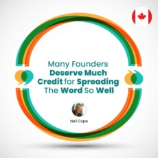 Many Founders Deserve Much Credit For Spreading The Word So Well
