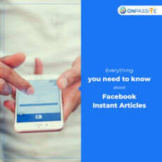 A to Z guidelines to write Facebook Instant Articles