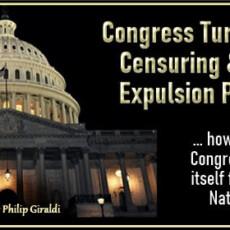 Congress Turns on Itself: Censuring & Threats of Expulsion Proliferating