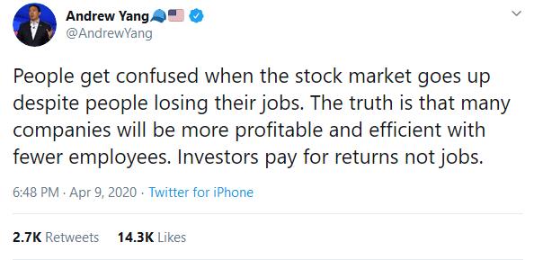 "Andrew Yang, Twitter, April 9, 2020: ""Investors pay for returns not jobs."""