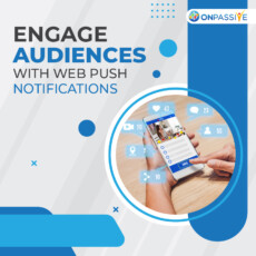 How Web Push Notifications Help Engage Audience