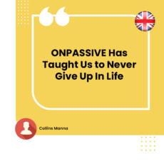 ONPASSIVE Has Taught Us to Never Give Up In Life