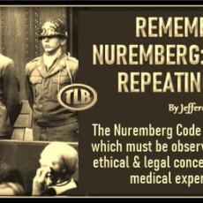 REMEMBERING NUREMBERG: IS HISTORY REPEATING ITSELF?