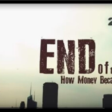 SUNDAY SCREENING: End of the Road: How Money Became Worthless [Video]