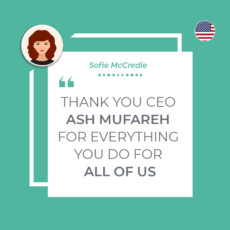 Thank you Ceo Ash Mufareh for everything you do for all of us